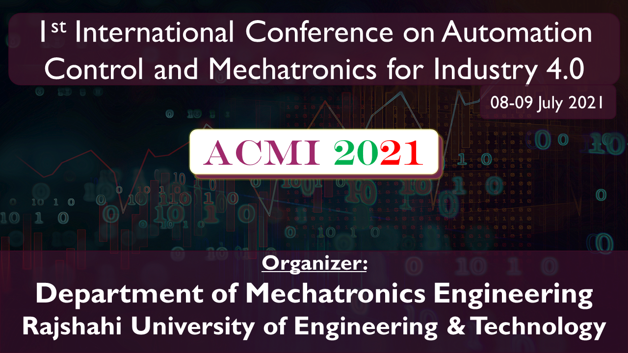 International Conference on Automation, Control and Mechatronics for Industry 4.0 (ACMI 2021)